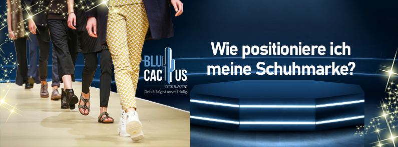 Blucactus-Wie-positioniere-ich-meine-Schuhmarke